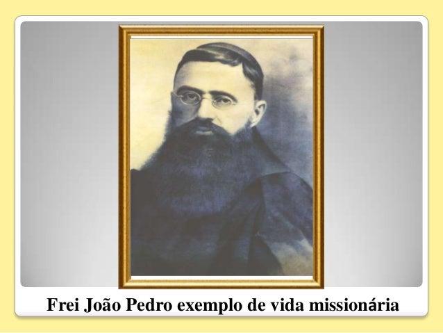 Frei João Pedro exemplo de vida missionária