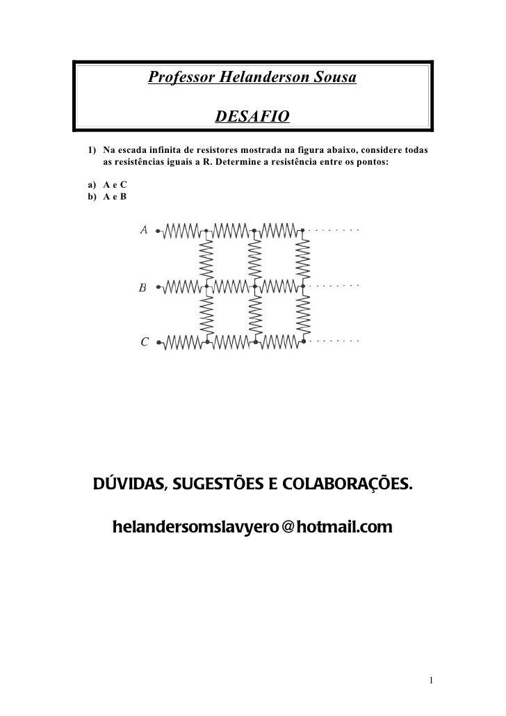 Professor Helanderson Sousa                             DESAFIO1) Na escada infinita de resistores mostrada na figura abai...