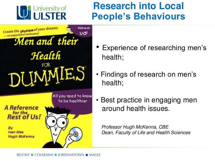 Research into Local                                  People's Behaviours                            UCF  Men and their    ...