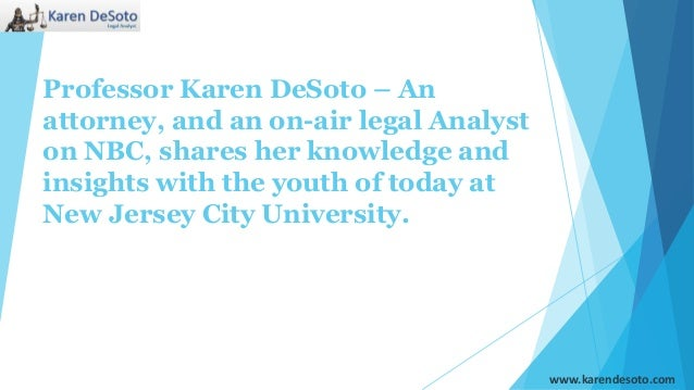 Professor Karen DeSoto – An attorney, and an on-air legal Analyst on NBC, shares her knowledge and insights with the youth...