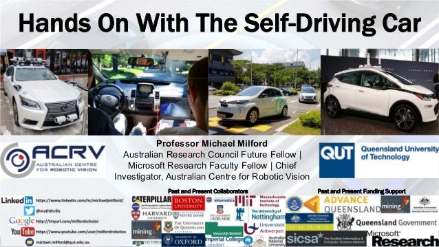 www.roboticvision.orgroboticvision.orgARC CENTRE OF EXCELLENCE FOR ROBOTIC VISION Hands On With The Self-Driving Car Past ...