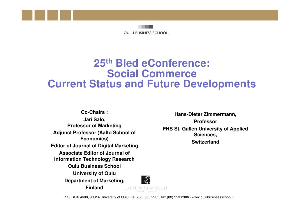 25th Bled eConference:            Social CommerceCurrent Status and Future Developments             Co-Chairs :           ...