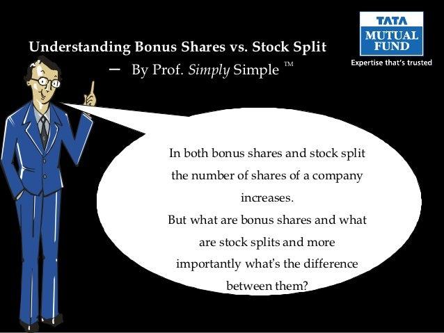 Understanding Bonus Shares vs. Stock Split           –   By Prof. Simply Simple                                         TM...