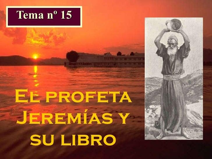 El profeta Jeremías y su libro Tema nº 15
