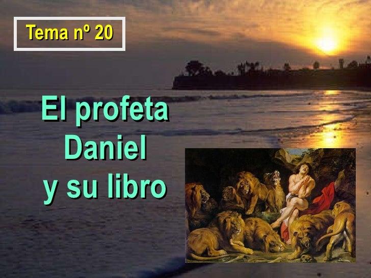 El profeta Daniel y su libro Tema nº 20