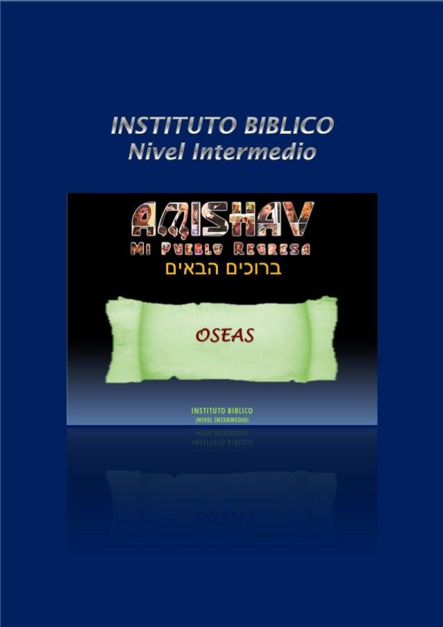 DESCUBRE LA BIBLIA – Nivel Intermedio Profeta OSEAS (v1)Diciembre 2012 Pág - 2 -INDICEA. LEMA DE NUESTRA SERIE DE ESTUDIOS...