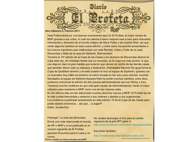Año 2,Número 2, Febrero 2011 <ul><li>Hola Pottermaniacos, nos leemos nuevamente aquí en El Profeta, la mejor revista de ...