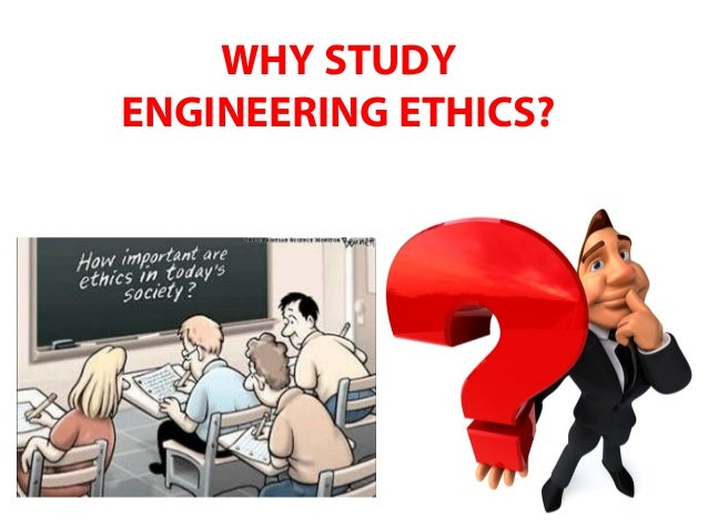 Why study engineering ethics and moral dilemmas Slide 2