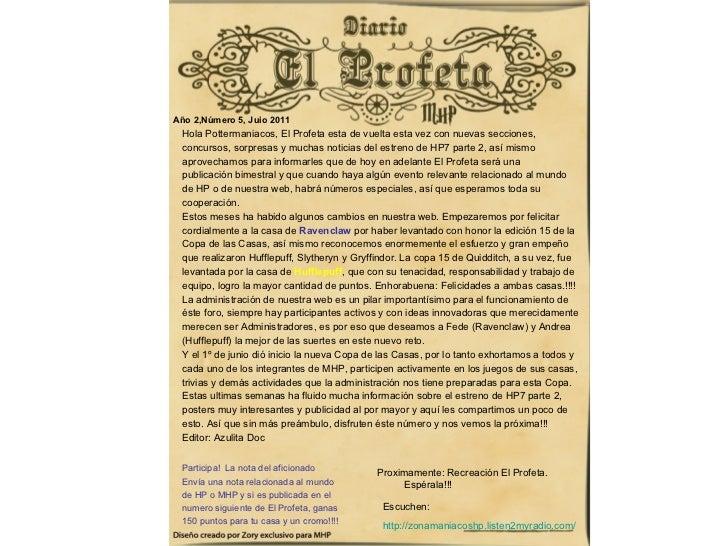 Año 2,Número 5, Juio 2011 <ul><li>Hola Pottermaniacos, El Profeta esta de vuelta esta vez con nuevas secciones,  </li></...