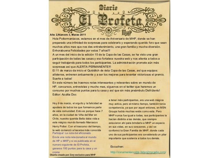 Año 2,Número 3, Marzo 2011 <ul><li>Hola Pottermaniacos, estamos en el mes de Aniversario de MHP, donde se han  </li></ul...