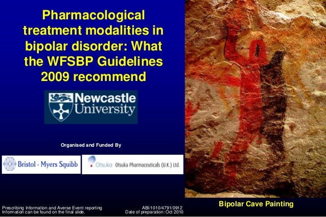 Pharmacological treatment modalities in bipolar disorder: What the WFSBP Guidelines 2009 recommend Bipolar Cave Painting O...