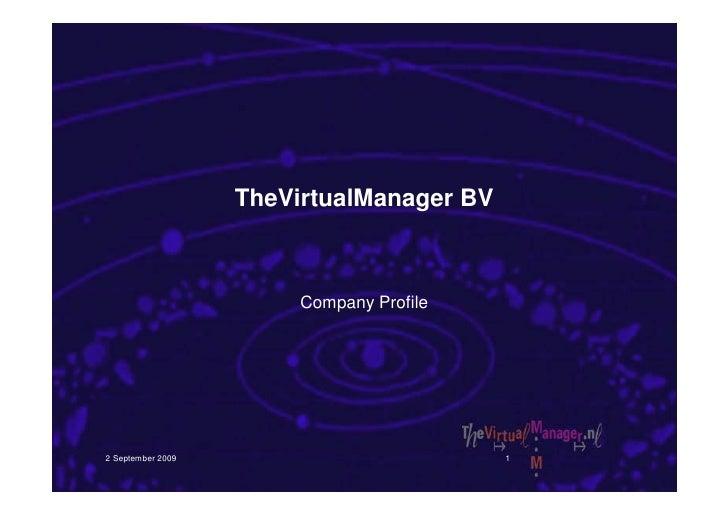 TheVirtualManager BV                            Company Profile     2 September 2009                          1
