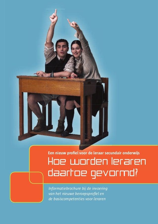 Een nieuw profiel voor de leraar secundair onderwijs Hoe worden leraren daartoe gevormd? Informatiebrochure bij de invoeri...