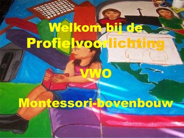Welkom bij de  Profielvoorlichting VWO Montessori-bovenbouw