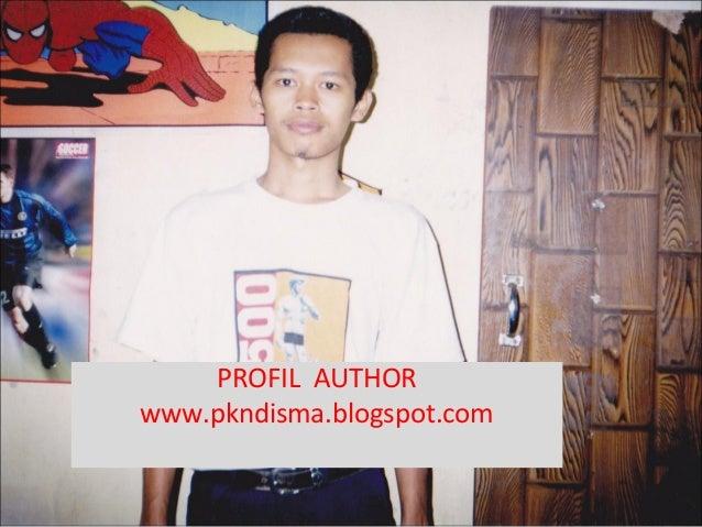PROFIL AUTHORwww.pkndisma.blogspot.com