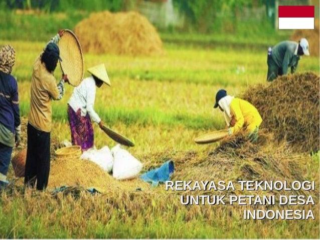 REKAYASA TEKNOLOGIREKAYASA TEKNOLOGI UNTUK PETANI DESAUNTUK PETANI DESA INDONESIAINDONESIA