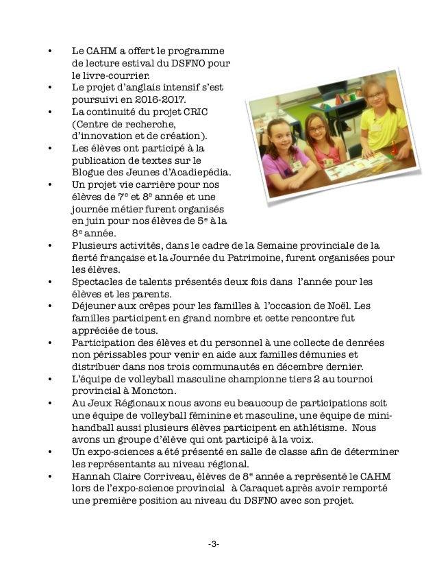• Le CAHM a offert le programme de lecture estival du DSFNO pour le livre-courrier. • Le projet d'anglais intensif s'est...