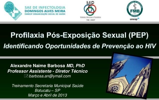 Alexandre Naime Barbosa MD, PhDProfessor Assistente - Diretor Técnicobarbosa.an@ymail.comTreinamento Secretaria Municipal...