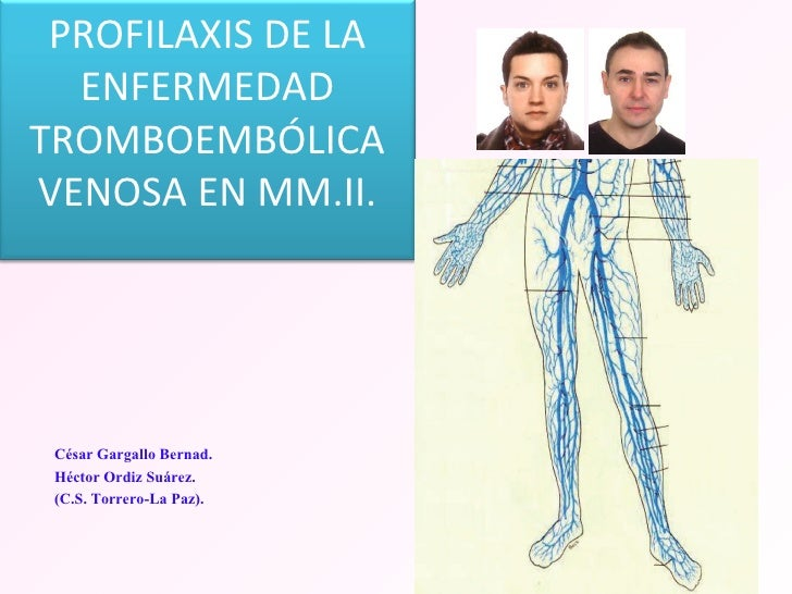 PROFILAXIS DE LA  ENFERMEDADTROMBOEMBÓLICAVENOSA EN MM.II. César Gargallo Bernad. Héctor Ordiz Suárez. (C.S. Torrero-La Pa...