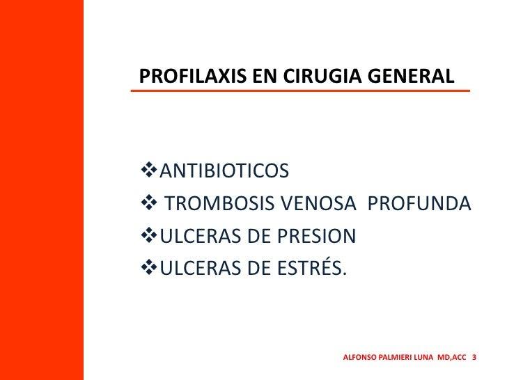 PROFILAXIS EN CIRUGIA GENERAL<br /><ul><li>ANTIBIOTICOS
