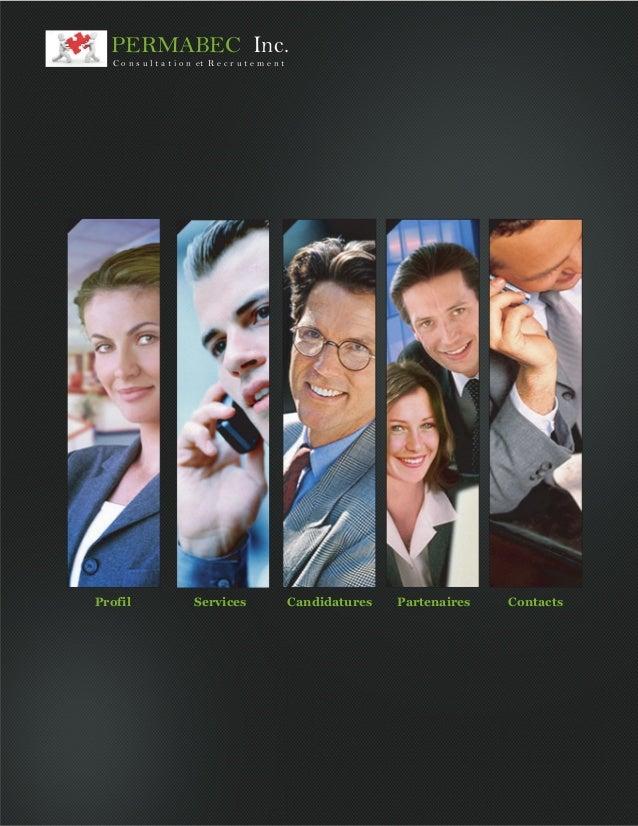 Profil Services Candidatures Partenaires Contacts PERMABEC Inc. C o n s u l t a t i o n et R e c r u t e m e n t
