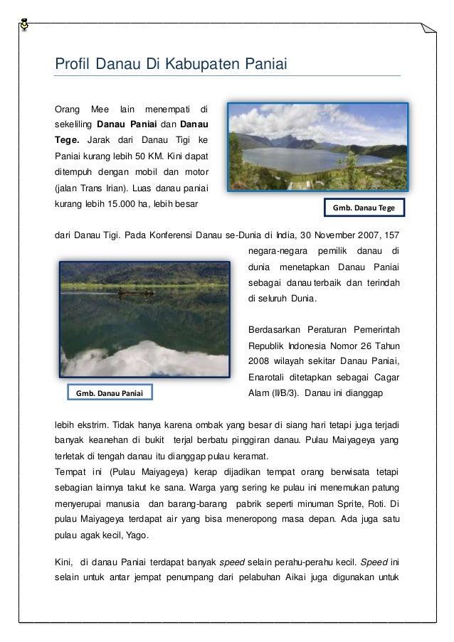 Profil Danau Di Kabupaten Paniai Orang Mee lain menempati di sekeliling Danau Paniai dan Danau Tege. Jarak dari Danau Tigi...