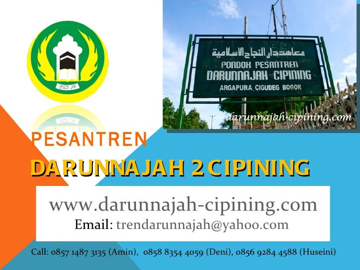 PESANTRENDA RUNNA JA H 2 C IPINING    www.darunnajah-cipining.com          Email: trendarunnajah@yahoo.comCall: 0857 1487 ...