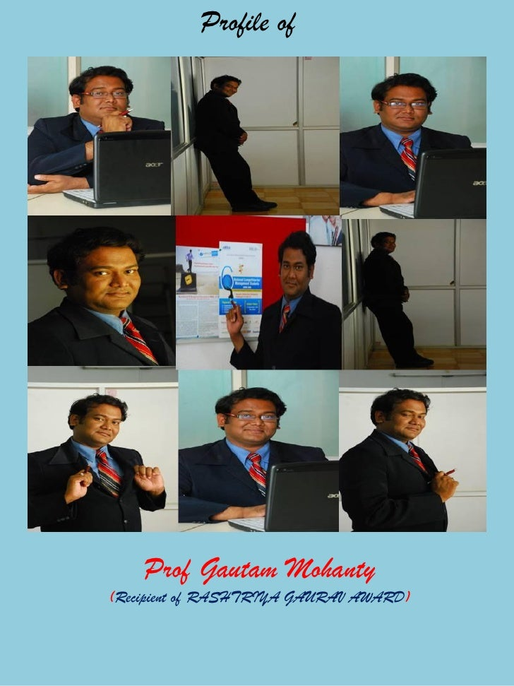 Profile of         Prof Gautam Mohanty (Recipient of RASHTRIYA GAURAV AWARD)
