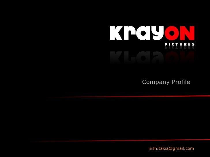 Company Profile       nish.takia@gmail.com
