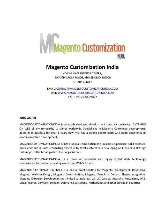 Magento Customization India 404 SHUKAN BUSINESS CENTER, SWASTIK CROSS ROADS, AHMEDABAD-380009 GUJARAT, INDIA EMAIL: CONTAC...