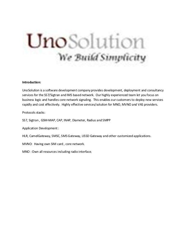 Introduction: UnoSolution is a software development company provides development, deployment and consultancy services for ...