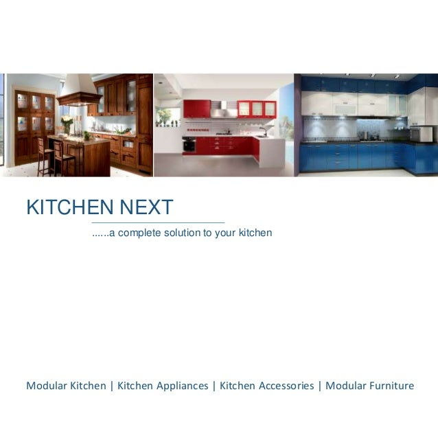KITCHEN NEXT ......a complete solution to your kitchen Modular Kitchen | Kitchen Appliances | Kitchen Accessories | Modula...