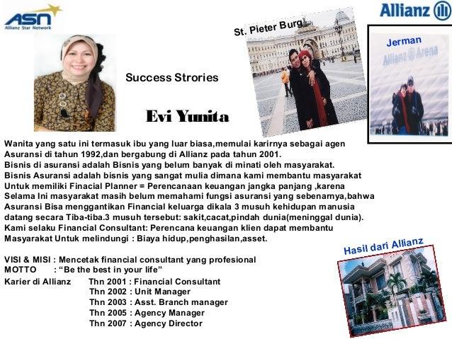 Success Strories Evi Yunita Wanita yang satu ini termasuk ibu yang luar biasa,memulai karirnya sebagai agen Asuransi di ta...