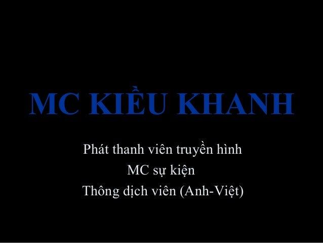 MC KIỀU KHANH Phát thanh viên truyền hình MC sự kiện Thông dịch viên (Anh-Việt)