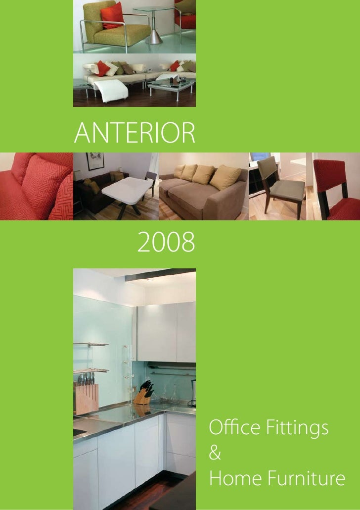 ANTERIOR       2008                Office Fittings            &            Home Furniture