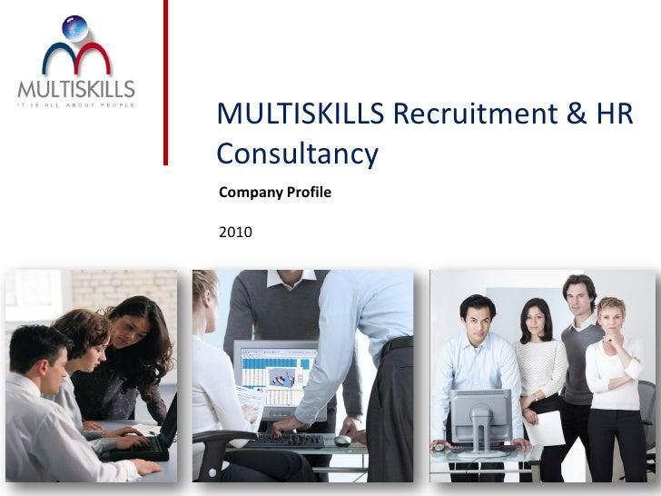 MULTISKILLS Recruitment & HR Consultancy Company Profile  2010