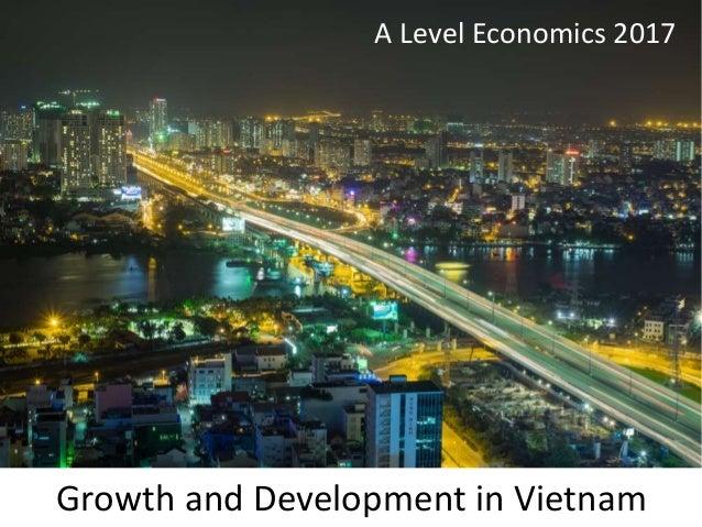 Growth and Development in Vietnam A Level Economics 2017