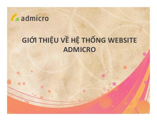 GIỚI THIỆU VỀ HỆ THỐNG WEBSITE            ADMICRO