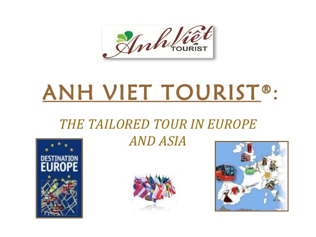 ANH VIET TOURIST® : THE TAILORED TOUR IN EUROPE AND ASIA