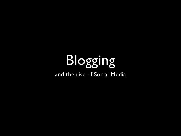 Blogging and the rise of Social Media