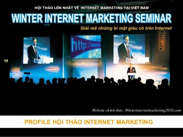 ThemeGallery PowerTemplate Website chính thức: Winterinternetmarketing2010.com PROFILE HỘI THẢO INTERNET MARKETING
