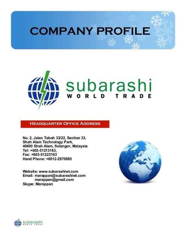 Headquarter Office Address.03COMPANY PROFILENo. 2, Jalan Taboh 33/22, Section 33,Shah Alam Technology Park,40400 Shah Ala...