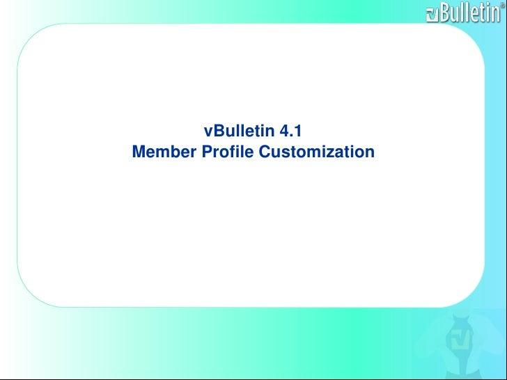 vBulletin 4.1 Member Profile Customization<br />