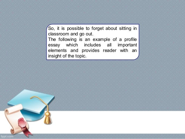Writing a profile essay paper