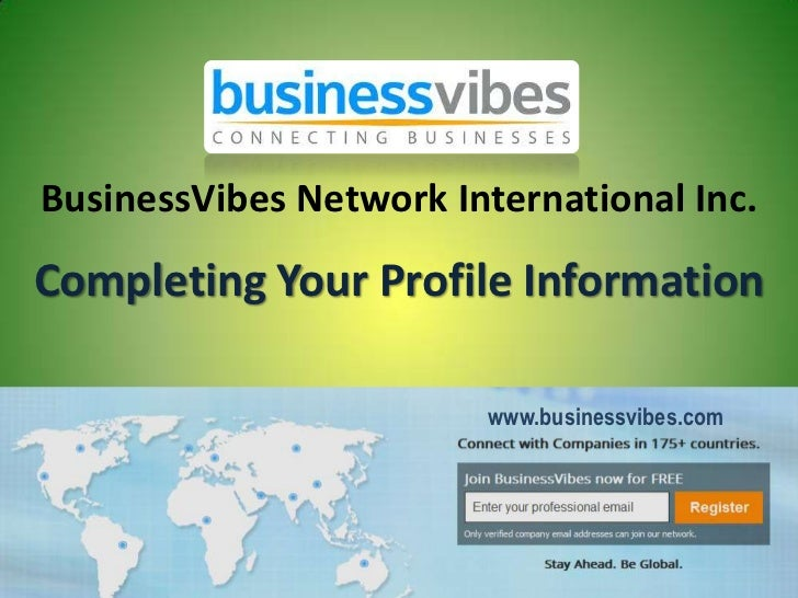 BusinessVibes Network International Inc.Completing Your Profile Information                        www.businessvibes.com