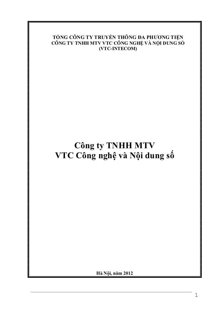 TỔNG CÔNG TY TRUYỀN THÔNG ĐA PHƯƠNG TIỆNCÔNG TY TNHH MTV VTC CÔNG NGHỆ VÀ NỘI DUNG SỐ               (VTC-INTECOM)    Công ...