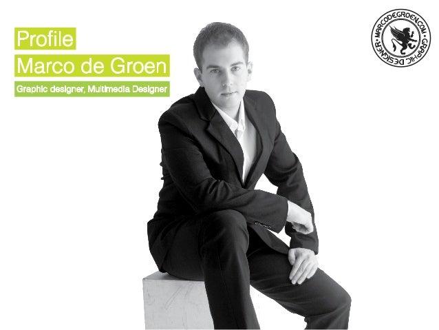 ProfileMarco de GroenGraphic designer, Multimedia Designer