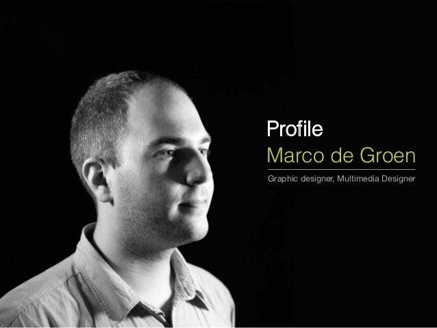 Profile Marco de Groen Graphic designer, Multimedia Designer