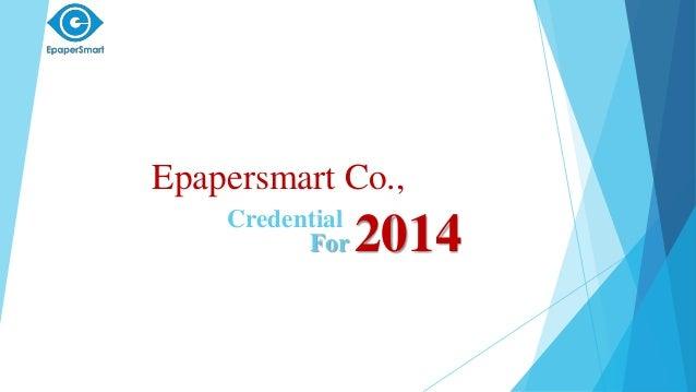Epapersmart Co., Credential For 2014