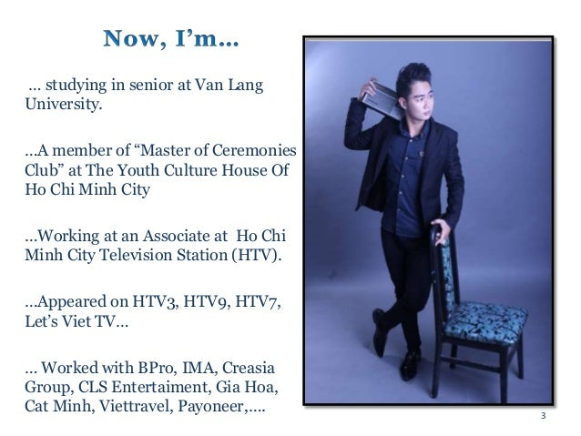 Profile mc viet thang in english ( updated 08.2015 ) Slide 3